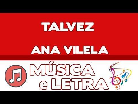 ❤ Talvez - Ana Vilela (Música e Letra)