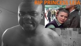 BLACK MAN RAGES!!!! RIP CARRIE FISHER AKA QUEEN LEIA!!  @SIGGAS