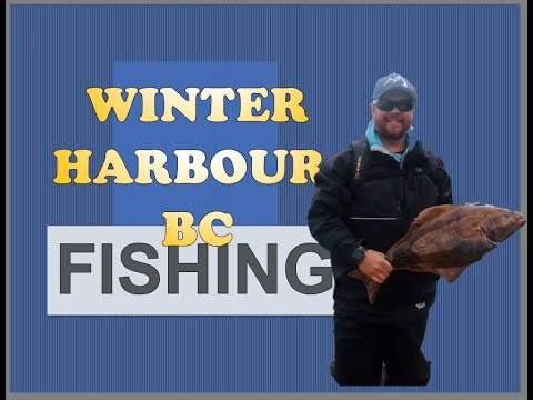 FISHING WINTER HARBOUR BC