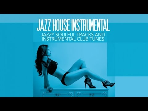 Top Acid Jazz House Instrumental - Jazzy Soulful Tracks and Club