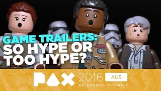 Game Trailers: So Hype or Too Hype? - PAX Aus 2016