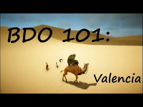 BDO 101: Beginner's guide to Valencia
