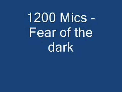 1200 Mics - Fear of the dark