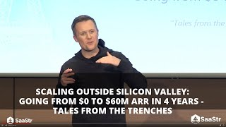 Scaling Outside Silicon Valley: Going from $0 to $60M ARR in 4 Years | SaaStr Software Community