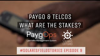 Paygo and Telcos: What are the stakes? #SolarisFieldStories Ep 9