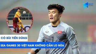Bùi Tiến Dũng phản xạ cực chuẩn xác | U22 Việt Nam sợ gì Thái Lan! | SEA Games 30 | NEXT SPORTS