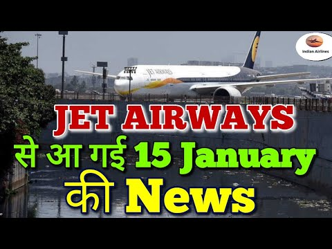 Latest News of 15 January arrived from Jet Airways.