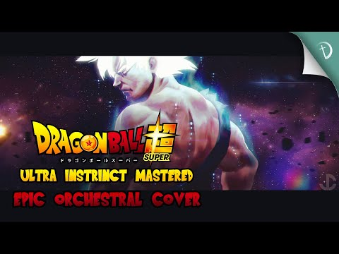 Ultra Instinct Mastered - Dragon Ball Z Super | Epic Orchestral Cover