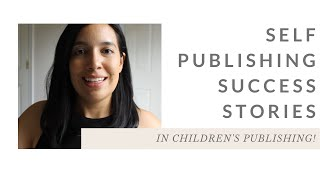 Self Publishing Success Stories in Children's Publishing