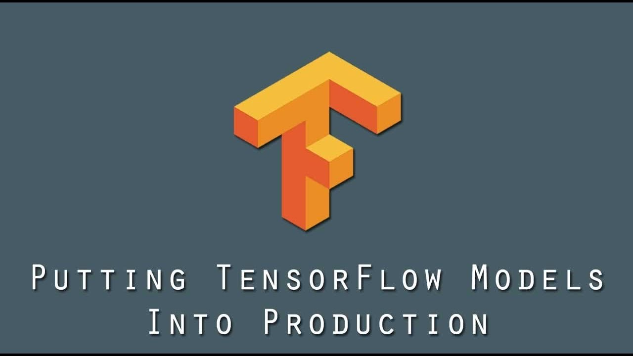 Putting TensorFlow Models Into Production