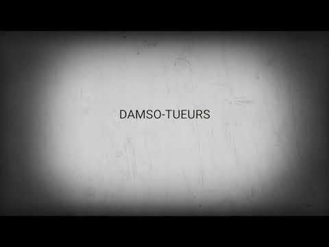 DAMSO-TUEURS