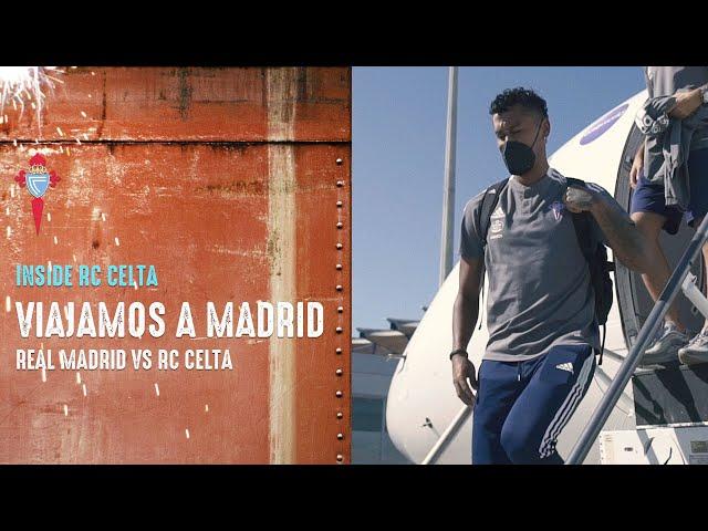 Inside RC Celta ✈️ ¡Vive como nunca antes el viaje del equipo a Madrid!