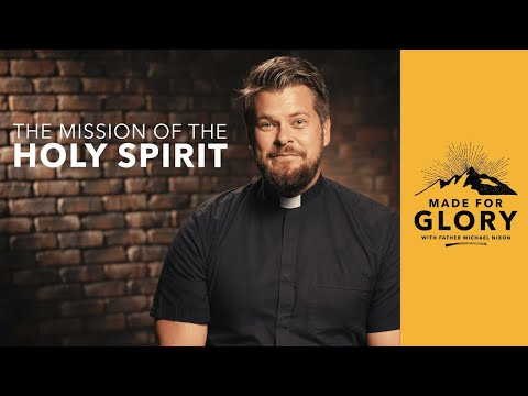 Made For Glory // The Mission Of The Holy Spirit