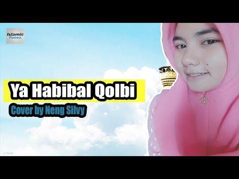 Sholawat Merdu Ya Habibal Qolbi Cover By Neng Silvy + Lirik | Cinta Rasulullah