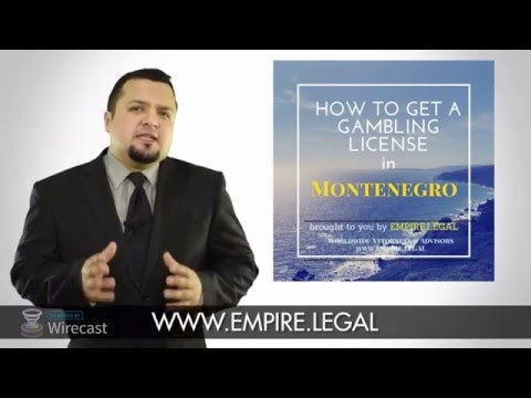 E-Gambling Montenegro How to get a license -Info@empire.lega