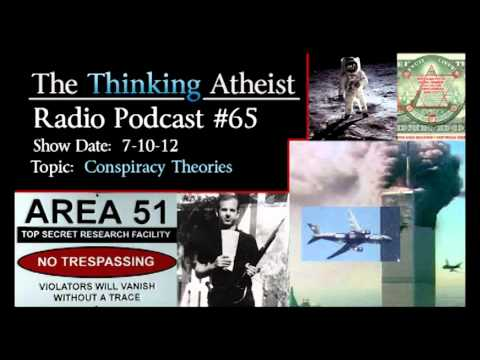 Conspiracy Theories - The Thinking Atheist Radio Podcast #65