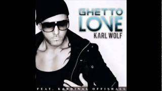 Karl Wolf - Ghetto Love - French Version