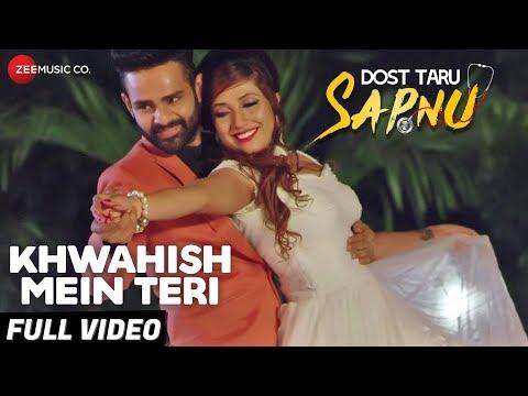 Khwahish Mein Teri - Full Video | Dost Taru Sapnu | Mitesh Moga | Darshan Raval