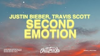 Justin Bieber - Second Emotion (Lyrics) ft. Travis Scott