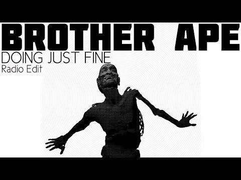 BROTHER APE - DOING JUST FINE (RADIO EDIT)
