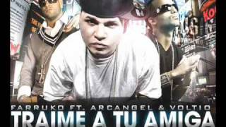 Traime A Tu Amiga - Farruko Ft. Arcangel & Voltio (Official Remix).wmv