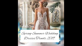 The Most Fashionable and Beautiful Spring-Summer 2019 Trendy Wedding Dresses Collection.