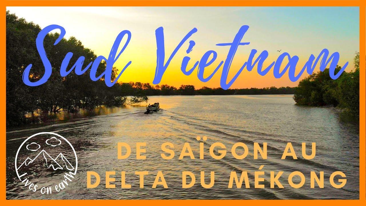 Download Saïgon - Delta du Mékong (eng sub) VIETNAM #1