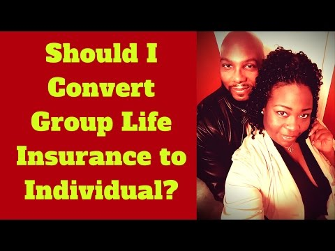 Should I Convert Group Life Insurance To Individual - What Happens When I Retire?