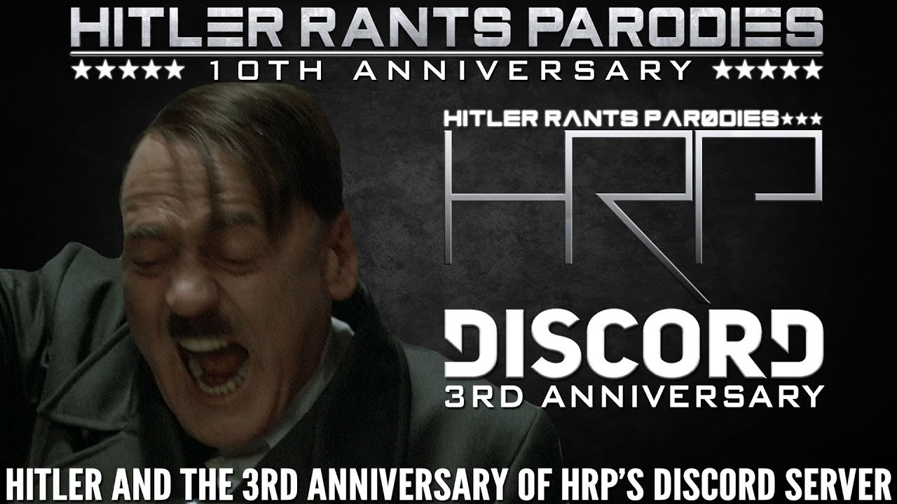 Hitler and the 3rd anniversary of HRP's Discord server