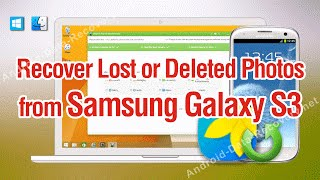 How to Recover Lost or Deleted Photos from Samsung Galaxy S3 in 1-Click
