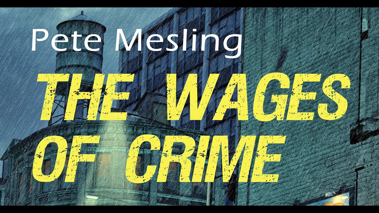 The Wages of Crime: A Final Teaser