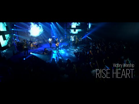Rise Heart By Victory Worship Feat. Isa Fabregas [Official Music Video]