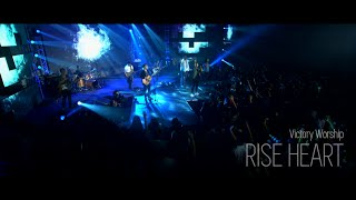 Rise Heart by Victory Worship