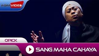 Download Opick - Sang Maha Cahaya | Official Video