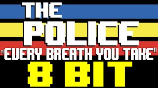 Every Breath You Take [8 Bit Cover Tribute to The Police] - 8 Bit Universe