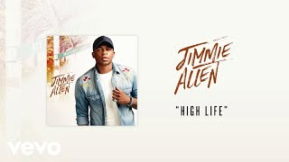 Jimmie Allen - High Life (Official Audio) Video