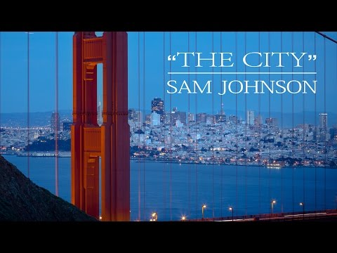 "Amazing San Francisco Time-Lapse - ""The City""  by Sam Johnson"