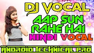 Dj vocal pack || Aap sun Rahe hai