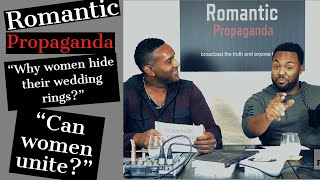 Podcast: Romantic Propaganda Ep1 -Why do women hide their rings? + Can women unite?
