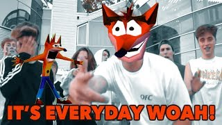 """It's Everyday Bro but every word that rhymes with """"woah"""" is replaced by Crash Bandicoot saying Woah!"""