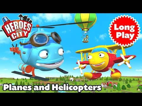 Heroes of the City - Planes and Helicopters - Non-Stop! Long Play   Car Cartoons   Car Cartoons