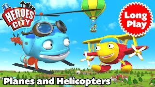Heroes of the City - Planes and Helicopters - Non-Stop! Long Play
