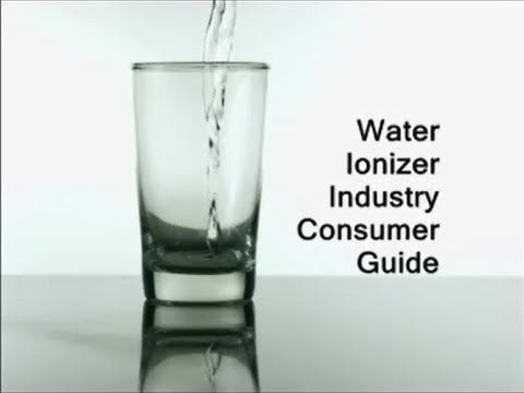 Water Ionizer Industry Consumer Guide - Part 1