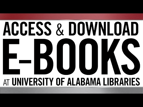 Accessing And Downloading E-Books At UA Libraries