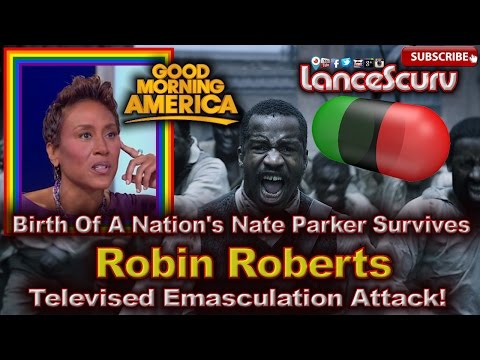 Birth Of A Nation's Nate Parker Survives Robin Roberts Televised Emasculation Attack!