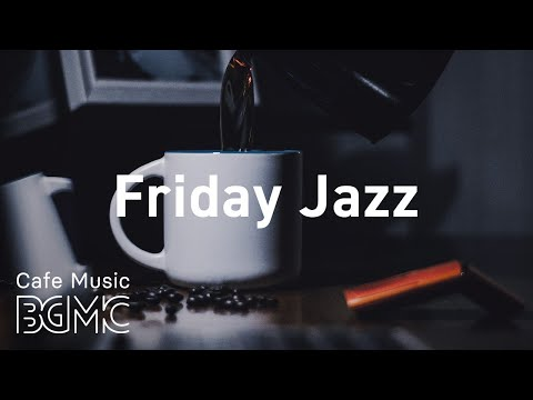 Friday Jazz: Beautiful Piano Instrumental Jazz - Background Music to Concentrate, Calm, Relax