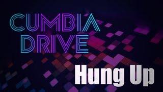 Hung up - Cumbia Drive