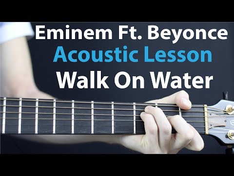 Eminem Ft. Beyonce: Walk On Water - Acoustic Guitar Lesson EASY No Capo