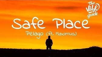 Pelago - Safe Place (Lyrics) ft. Maximus
