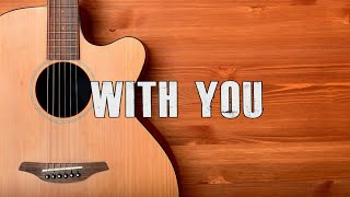 "[FREE] Acoustic Guitar Type Beat ""With You"" (Sad Rap / Hip Hop Instrumental 2020)"